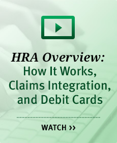 HRA Overview: How It Works, Claims Integration and Debit Cards Video