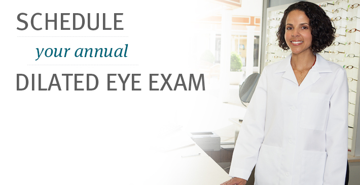 Schedule your annual dilated eye exam
