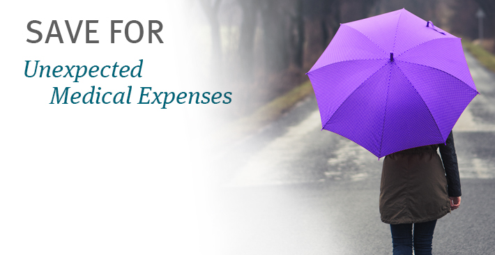 Save for unexpected medical expenses