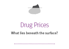 Drug Prices: What lies beneath the surface?