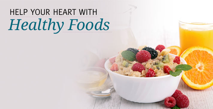 help your heart with healthy foods