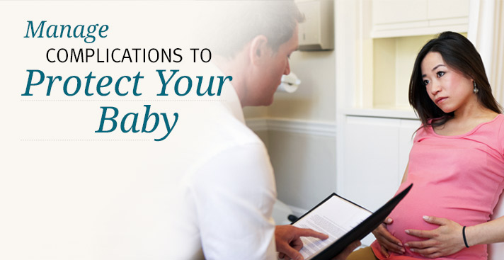 manage complications to protect your baby
