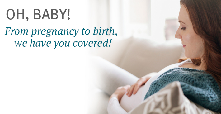 From pregnancy to birth, we have you covered!