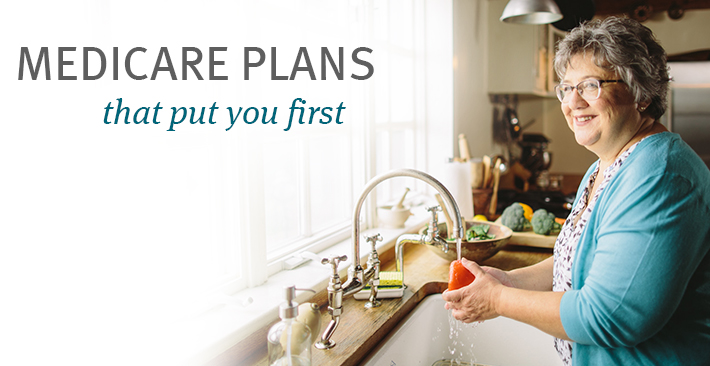 Medicare plans that put you first