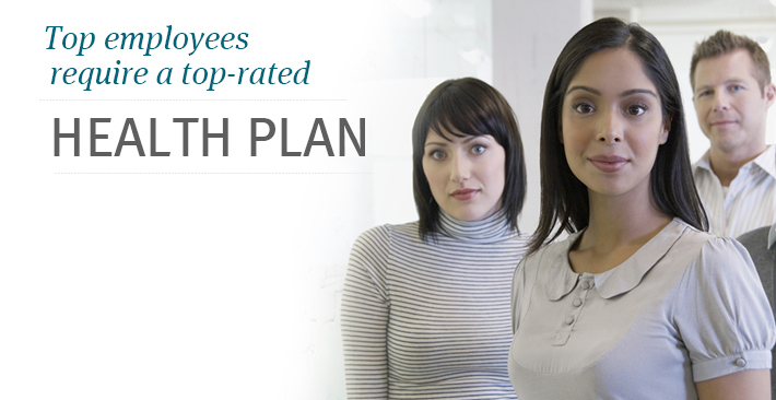 Top employees require a top-rated health plan